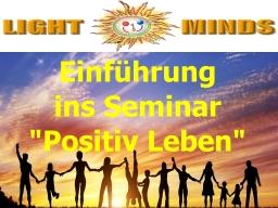 Webinar: Seminar 'Positiv Leben' - Einführungswebinar