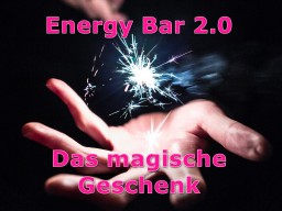Webinar: Energy Bar 2.0 - Das magische Geschenk