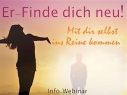 "Webinar: Info-Webinar ""Er-Finde dich neu!  Mit dir selbst ins Reine kommen"""