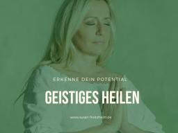 """Webinar: HEILEN I - Einführung Online-Kurs """"geistiges Heilen"""""""