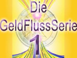 Webinar: GeldFluss 1 Das Wesen der Fülle