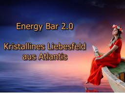 Webinar: Energy Bar 2.0 - Kristallines Liebesfeld von Atlantis