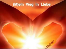 Webinar: (M)ein Weg in Liebe :-)  Jeden Monat eine Inspiration