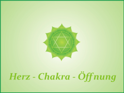 Webinar: Herz - Chakra - Öffnung