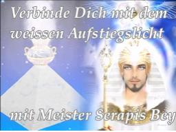 Webinar: Verbinde Dich mit dem weissen Aufstiegslicht von Meister Serapis Bey